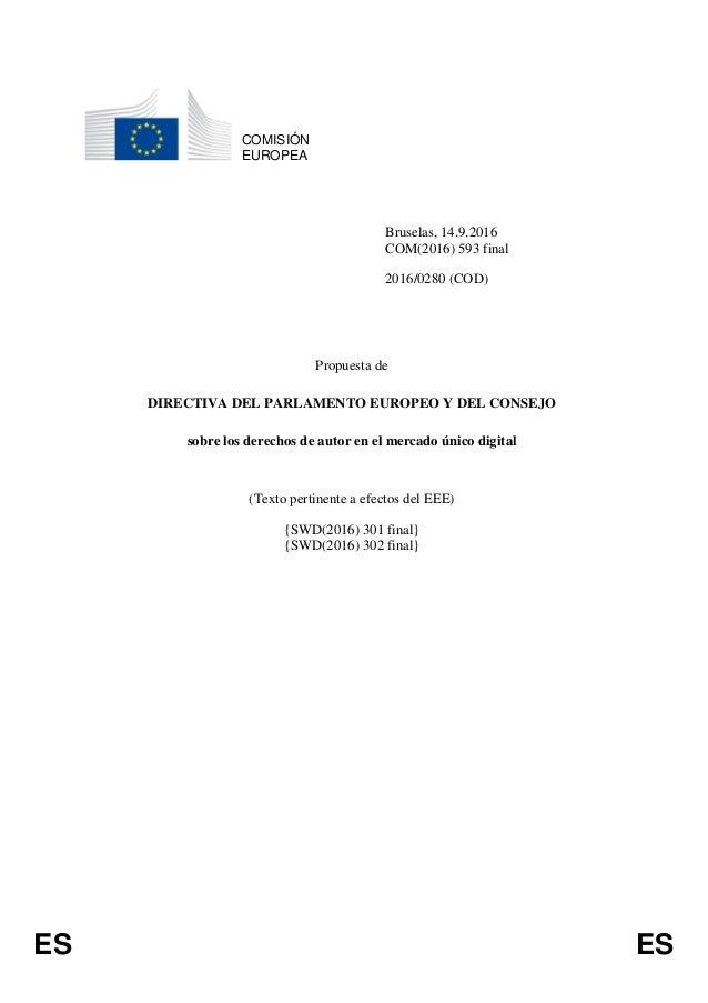 ES ES COMISIÓN EUROPEA Bruselas, 14.9.2016 COM(2016) 593 final 2016/0280 (COD) Propuesta de DIRECTIVA DEL PARLAMENTO EUROP...