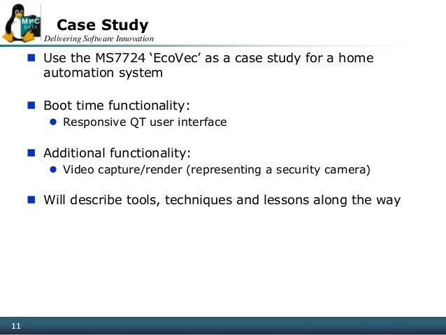 Delivering Software Innovation 11 Case Study  Use the MS7724 'EcoVec' as a case study for a home automation system  Boot...
