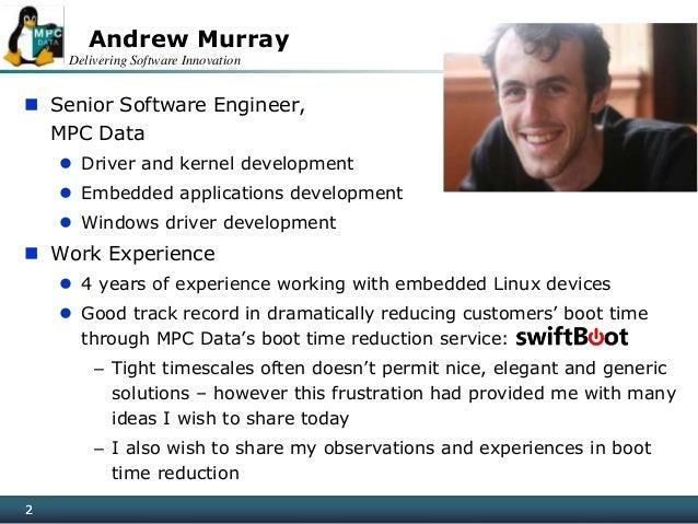 Delivering Software Innovation 22  Senior Software Engineer, MPC Data  Driver and kernel development  Embedded applicat...