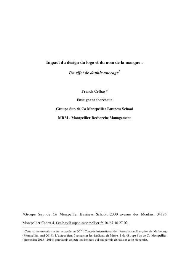 Impact du design du logo et du nom de la marque : Un effet de double ancrage1 Franck Celhay* Enseignant chercheur Groupe S...