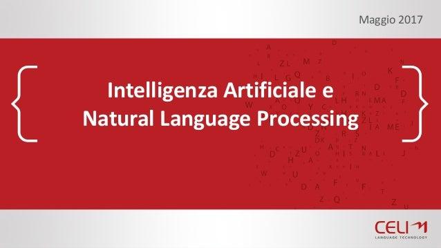 Intelligenza Artificiale e NaturalLanguageProcessing Maggio2017