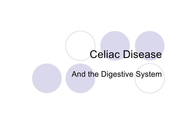Celiac DiseaseAnd the Digestive System