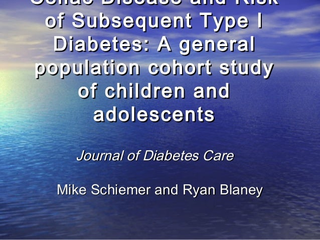 Celiac Disease and Risk of Subsequent Type I Diabetes: A general population cohort study of children and adolescents Journ...
