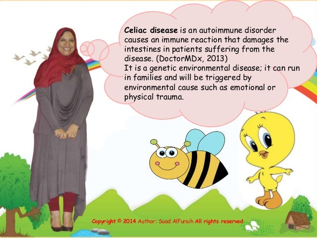 Celiac disease is an autoimmune disorder causes an immune reaction that damages the intestines in patients suffering from ...