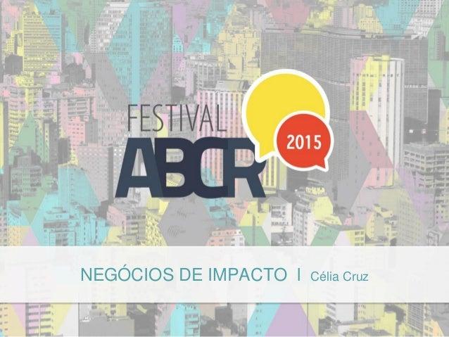 NEGÓCIOS DE IMPACTO l Célia Cruz