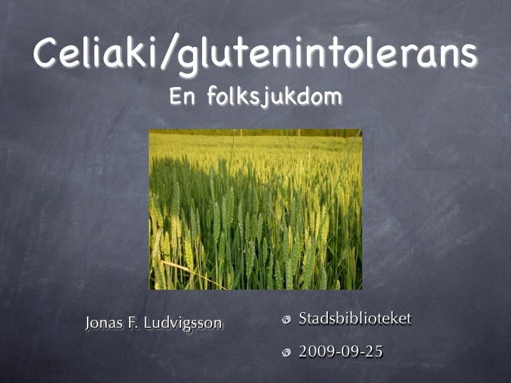 Celiaki/glutenintolerans              En folksjukdom       Jonas F. Ludvigsson   Stadsbiblioteket                         ...