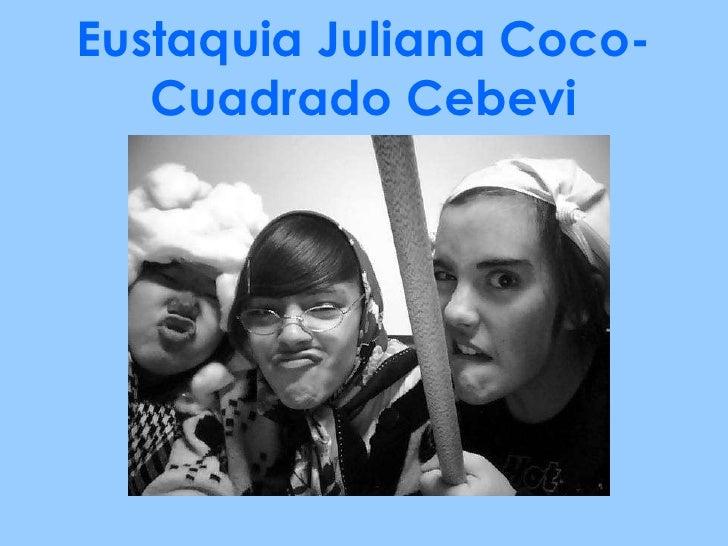 Eustaquia Juliana Coco-Cuadrado Cebevi