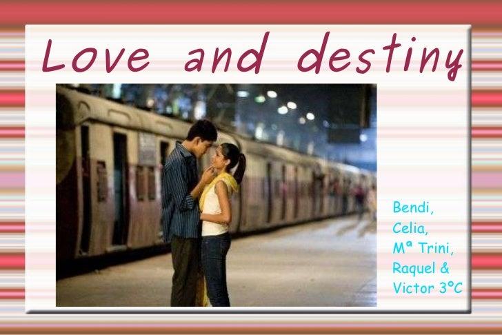 Love and destiny Bendi, Celia, Mª Trini, Raquel &  Victor 3ºC
