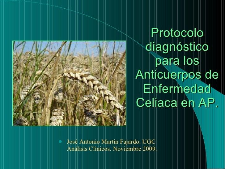 <ul><li>José Antonio Martín Fajardo. UGC Análisis Clínicos. Noviembre 2009. </li></ul>Protocolo diagnóstico para los Antic...
