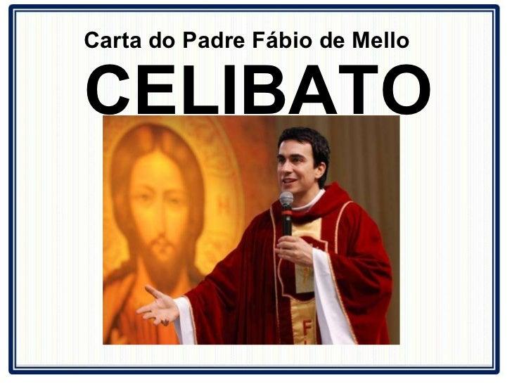 Carta do Padre Fábio de Mello   CELIBATO