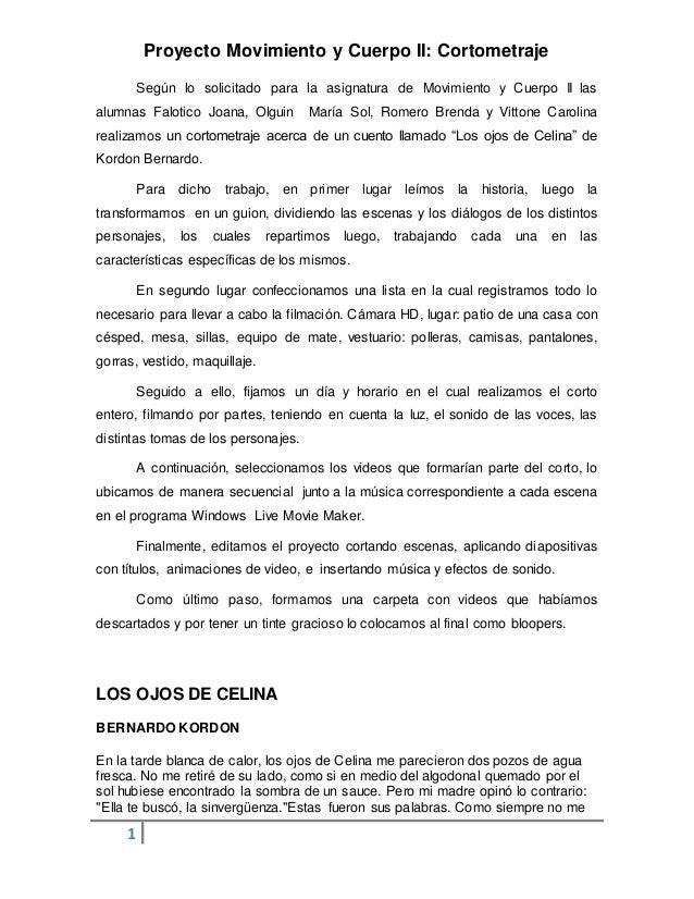 Proyecto Movimiento y Cuerpo II: Cortometraje  Según lo solicitado para la asignatura de Movimiento y Cuerpo II las  alumn...