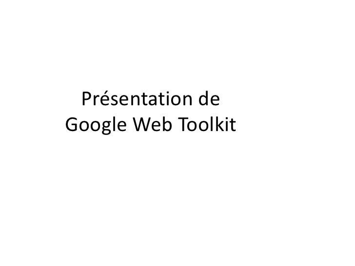 Présentation deGoogle Web Toolkit