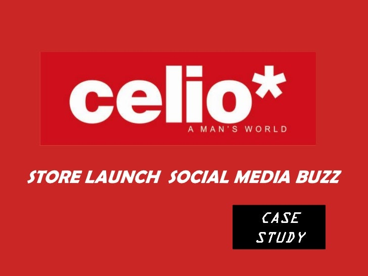 STORE LAUNCH SOCIAL MEDIA BUZZ                     CASE                     STUDY