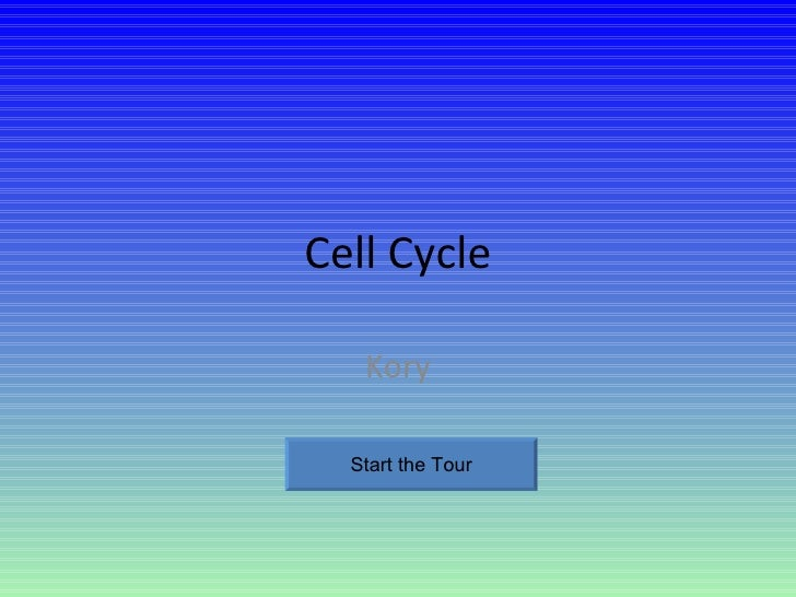Cell Cycle Kory Start the Tour