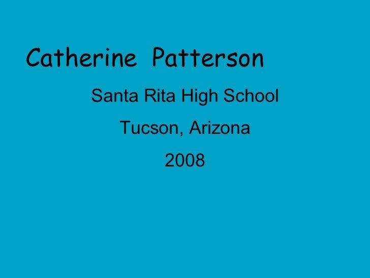 Catherine  Patterson Santa Rita High School Tucson, Arizona 2008