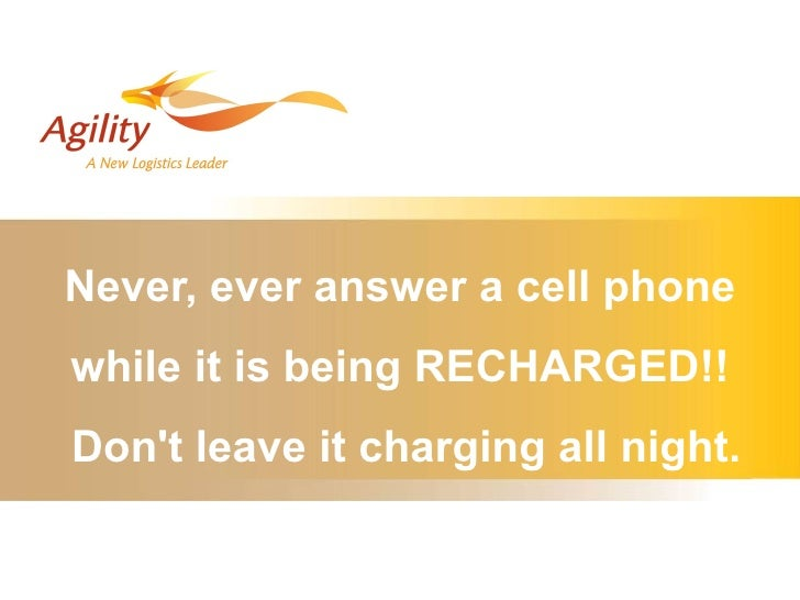 Never, ever answer a cell phone while it is being RECHARGED!! Don't leave it charging all night.