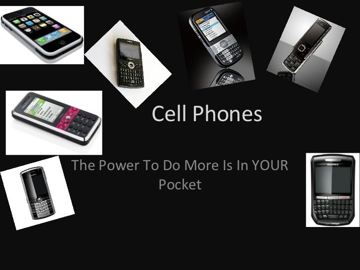 Cell Phones The Power To Do More Is In YOUR Pocket