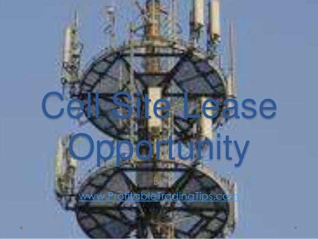 Cell Site LeaseOpportunityBywww.ProfitableTradingTips.com