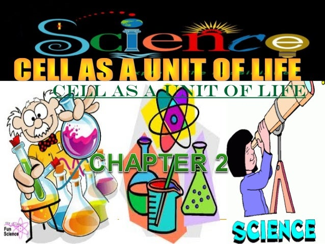 CELL AS A UNIT OF LIFE