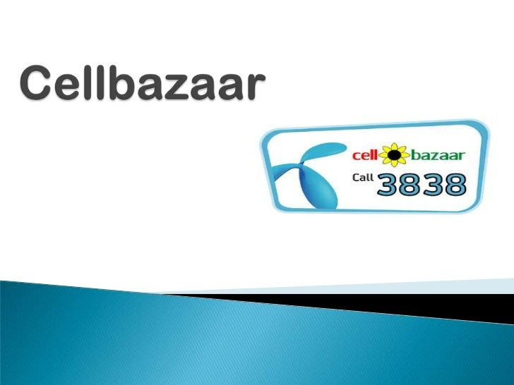    Cellbazaar is a service from Grameenphone that allows us to    buy or sell over our mobile phone    24 million Gramee...