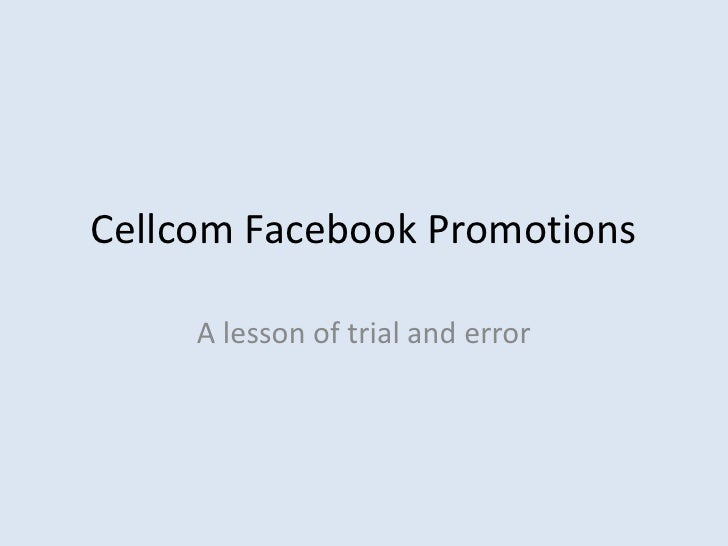 Cellcom Facebook Promotions<br />A lesson of trial and error<br />