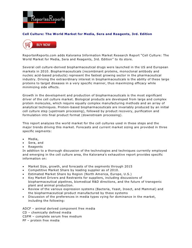 Cell Culture: The World Market for Media, Sera and Reagents, 3rd. EditionReportsnReports.com adds Kalorama Information Mar...