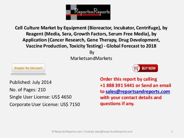 Cell Culture Market by Equipment (Bioreactor, Incubator, Centrifuge), by Reagent (Media, Sera, Growth Factors, Serum Free ...