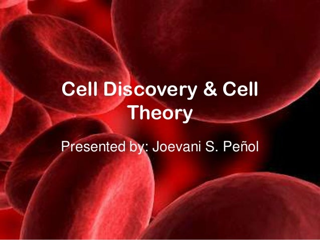 Cell Discovery & Cell       TheoryPresented by: Joevani S. Peñol