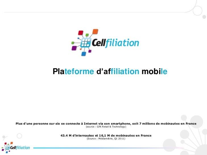 Plateforme d'affiliation mobilePlus d'une personne sur six se connecte à Internet via son smartphone, soit 7 millions de m...