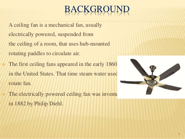 Feasibility study on ceiling fan manufacturing plant 8 background a ceiling fan aloadofball Choice Image