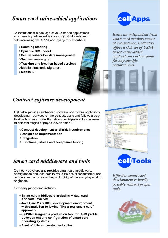 Smart card value-added applications Cellnetrix offers a package of value-added applications which employ advanced features...