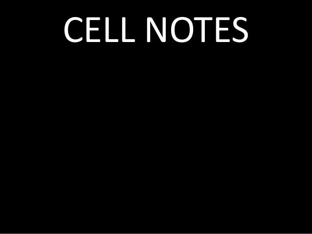 CELL NOTES