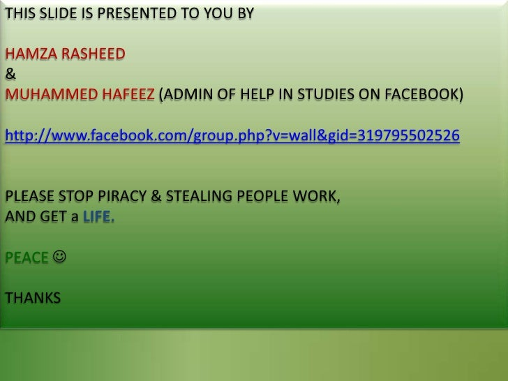 THIS SLIDE IS PRESENTED TO YOU BY<br />HAMZA RASHEED<br />&<br />MUHAMMED HAFEEZ (ADMIN OF HELP IN STUDIES ON FACEBOOK)<br...