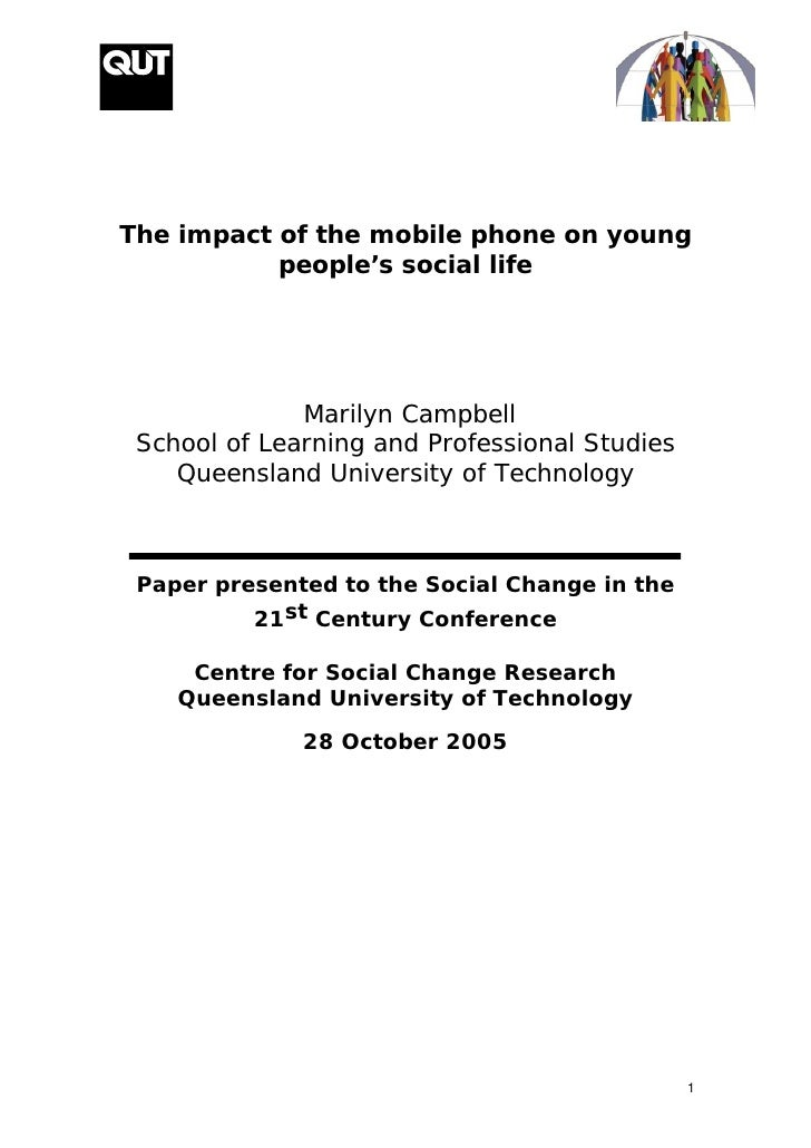 The impact of the mobile phone on young           people's social life              Marilyn Campbell School of Learning an...