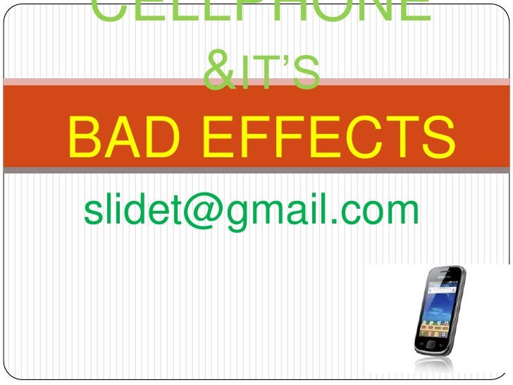 CELLPHONE    &IT'SBAD EFFECTSslidet@gmail.com