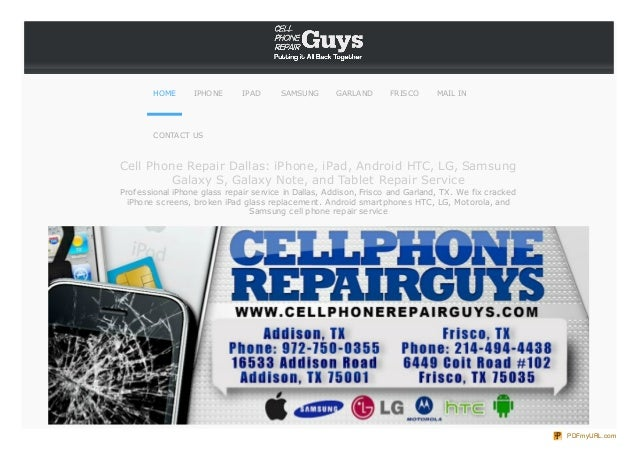 HOME  IPHONE  IPAD  SAMSUNG  GARLAND  FRISCO  MAIL IN  CONTACT US  Cell Phone Repair Dallas: iPhone, iPad, Android HTC, LG...