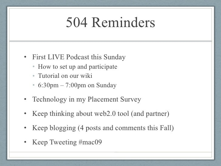 504 Reminders <ul><li>First LIVE Podcast this Sunday </li></ul><ul><ul><li>How to set up and participate </li></ul></ul><u...