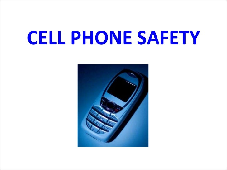 CELL PHONE SAFETY