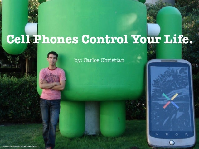 Cell Phones Control Your Life. by: Carlos Christian  http://www.flickr.com/photos/7163248@N04/4968050391/