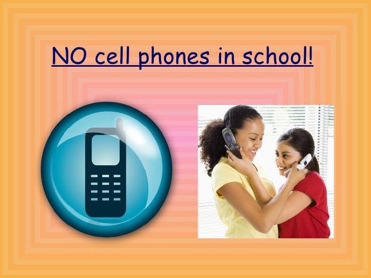 NO cell phones in school!