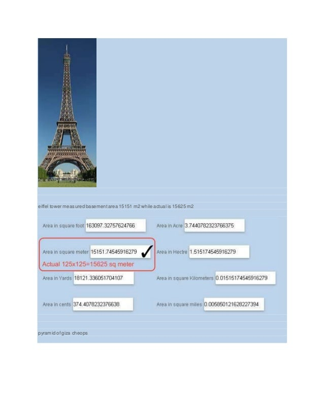 eiffel tower measured basementarea 15151 m2 while actual is 15625 m2 pyramid of giza cheops