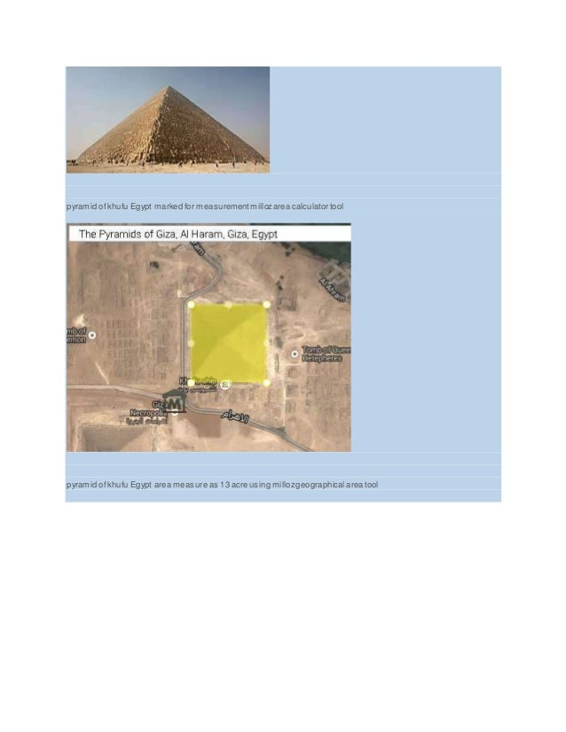 pyramid of khufu Egypt marked for measurementmillozarea calculator tool pyramid of khufu Egypt area measure as 13 acre usi...