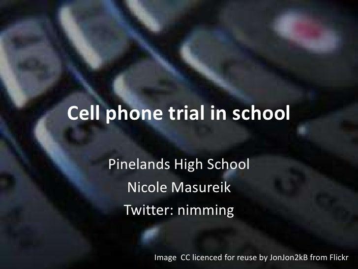 Cell phone trial in school<br />Pinelands High School<br />Nicole Masureik<br />Twitter: nimming<br />Image  CC licenced f...