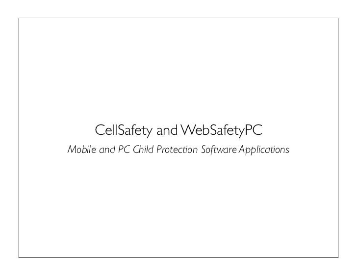 CellSafety and WebSafetyPCMobile and PC Child Protection Software Applications