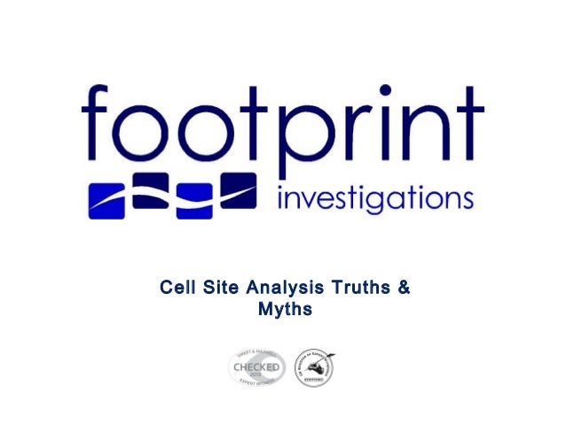 Cell Site Analysis Truths & Myths