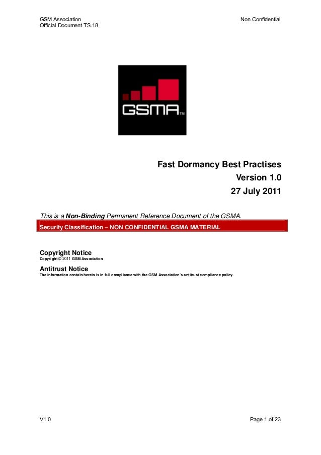 GSM Association Official Document TS.18  Non Confidential  Fast Dormancy Best Practises Version 1.0 27 July 2011 This is a...