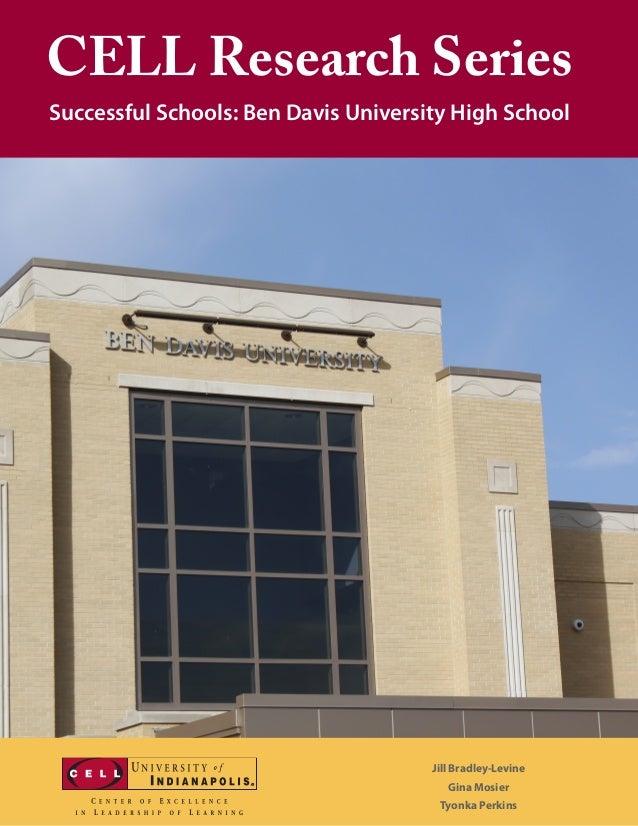 1CELL Research SeriesSuccessful Schools: Ben Davis University High SchoolJill Bradley-LevineGina MosierTyonka Perkins