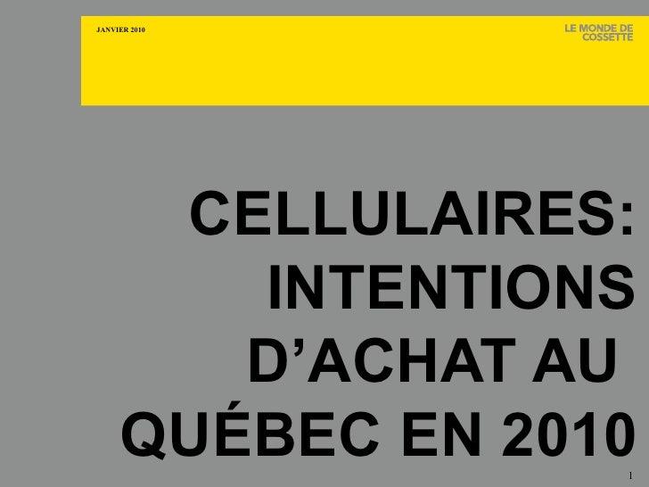 CELLULAIRES: INTENTIONS D'ACHAT AU  QUÉBEC EN 2010 Lire le blogue d'Impact Recherche,  horizonsrecherche.com