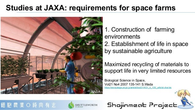 Studies at JAXA: requirements for space farms 1. Construction of farming environments 2. Establishment of life in space by...