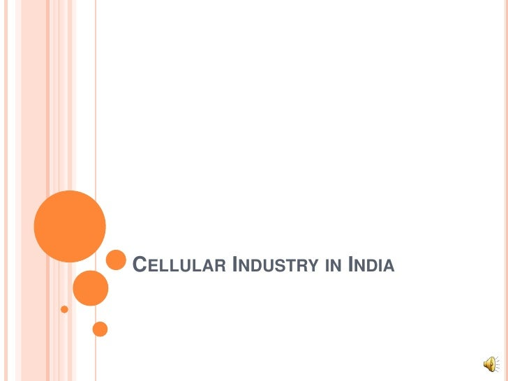 Cellular Industry in India<br />